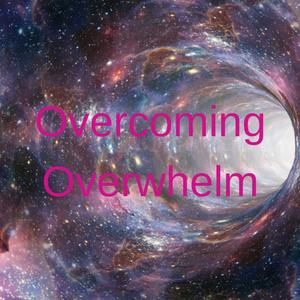 Radio Show: Overcoming Overwhelm