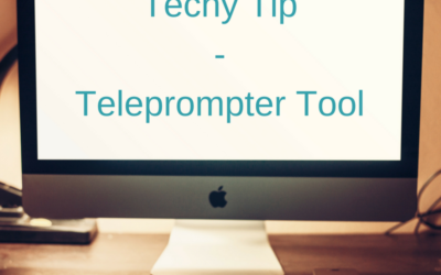 Techy Tip – Teleprompter Tool